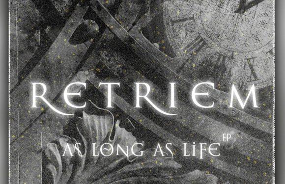 Retriem — As Long As Life